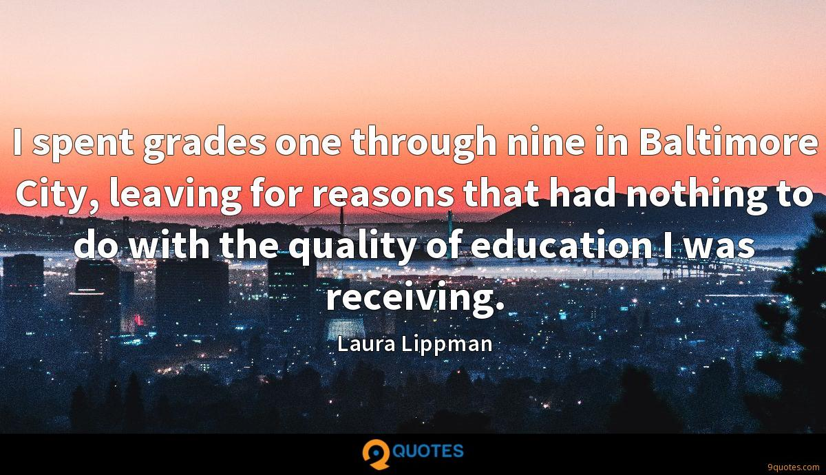 I spent grades one through nine in Baltimore City, leaving for reasons that had nothing to do with the quality of education I was receiving.