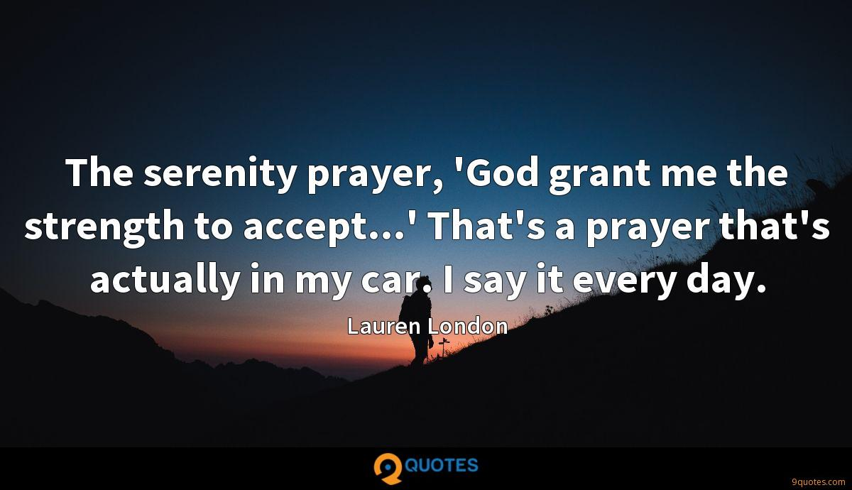 The serenity prayer, \'God grant me the strength to accept ...