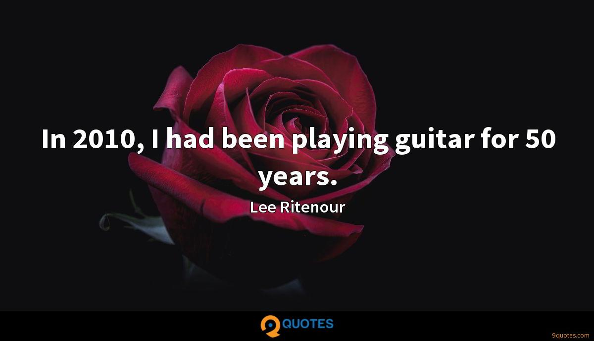 In 2010, I had been playing guitar for 50 years.