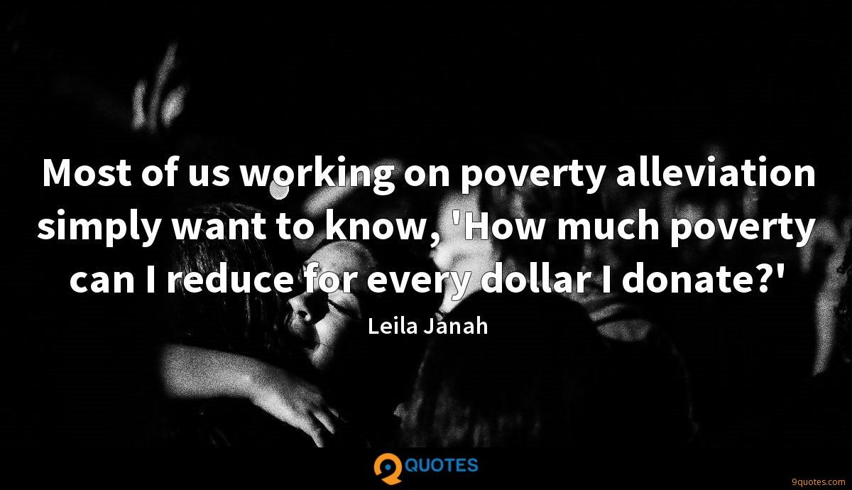 Most of us working on poverty alleviation simply want to know, 'How much poverty can I reduce for every dollar I donate?'