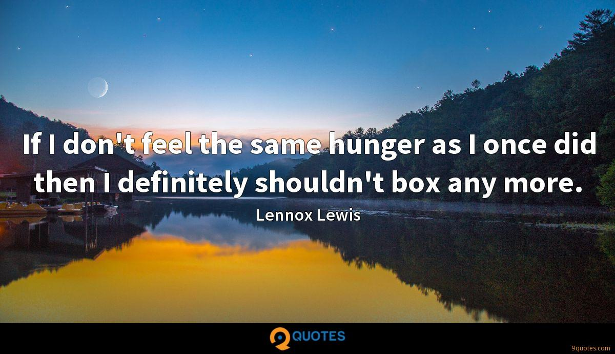 If I don't feel the same hunger as I once did then I definitely shouldn't box any more.