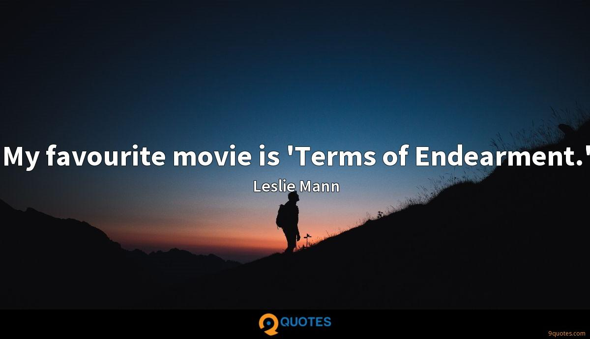 My favourite movie is 'Terms of Endearment.'