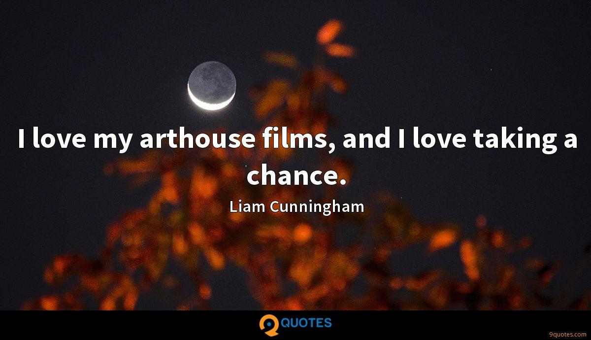 I love my arthouse films, and I love taking a chance.