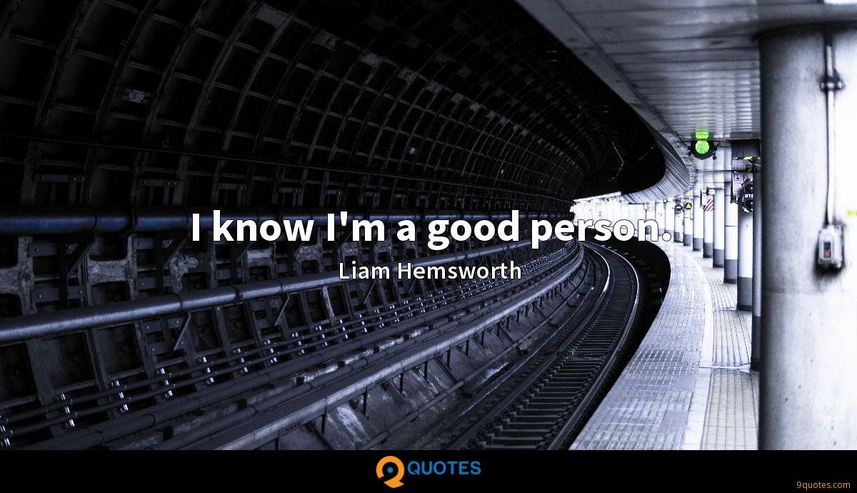 I know I'm a good person.
