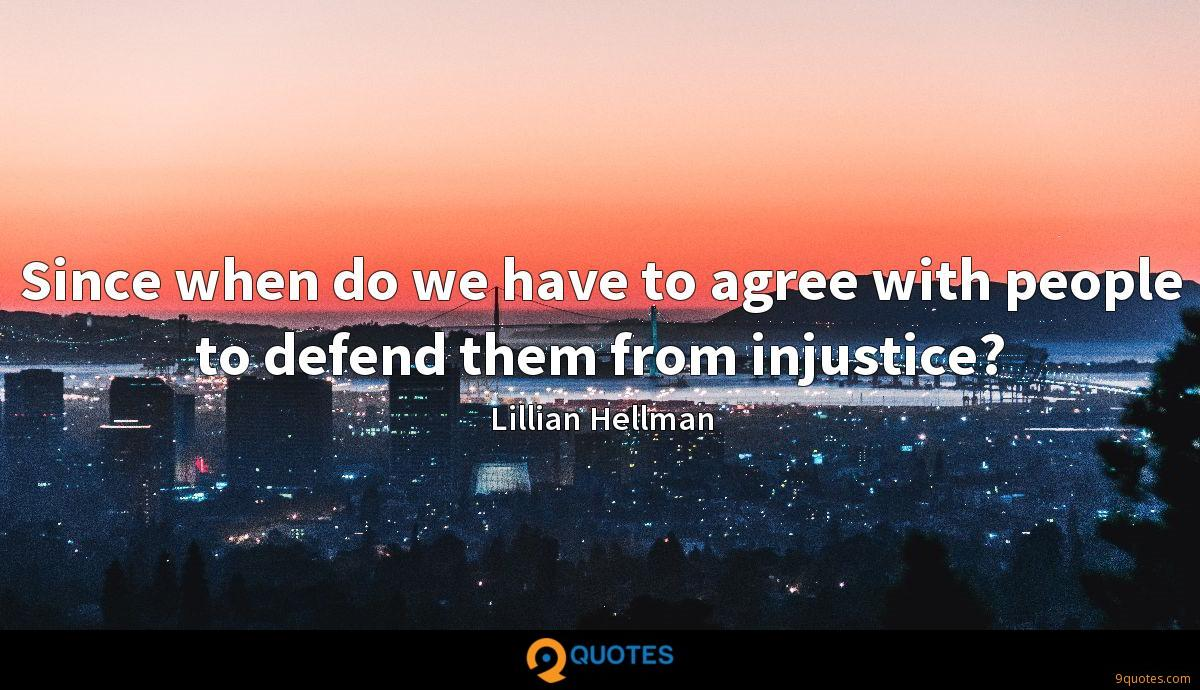 Since when do we have to agree with people to defend them from injustice?