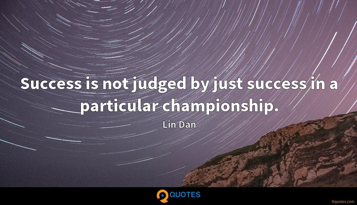 Lin Dan quotes