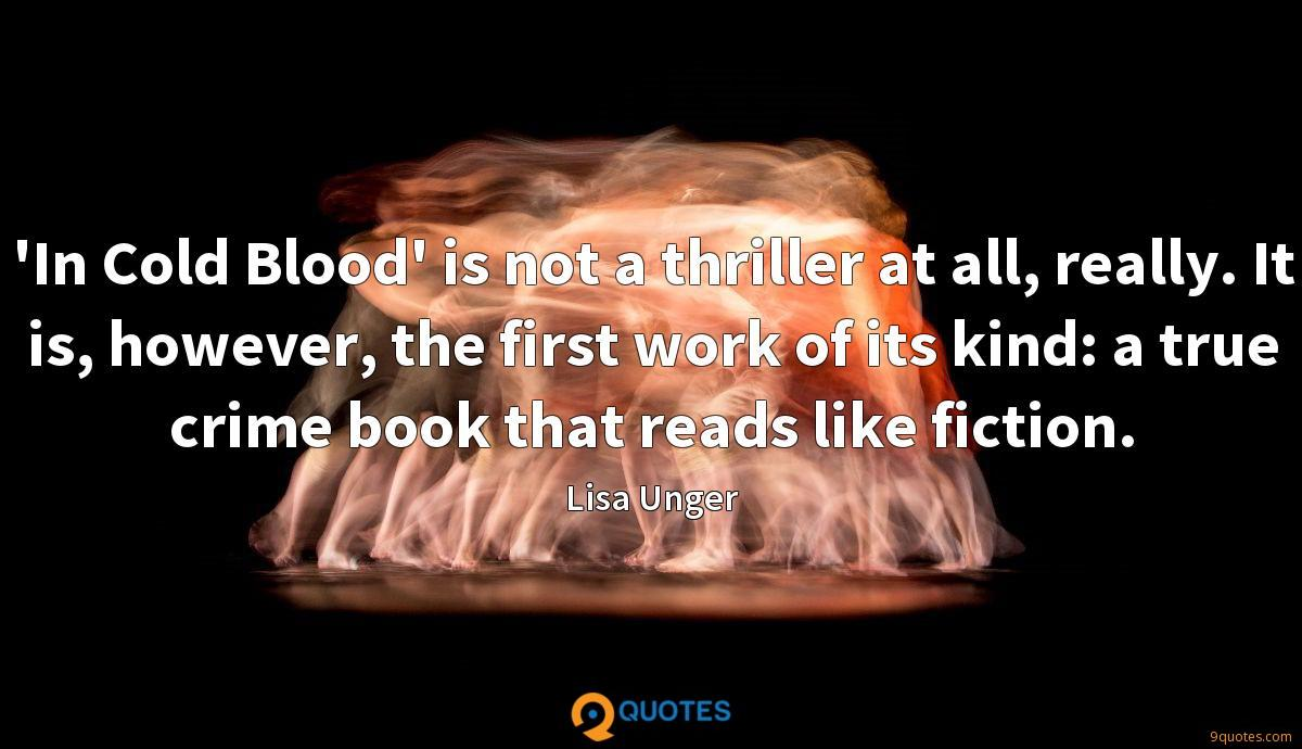 'In Cold Blood' is not a thriller at all, really. It is, however, the first work of its kind: a true crime book that reads like fiction.
