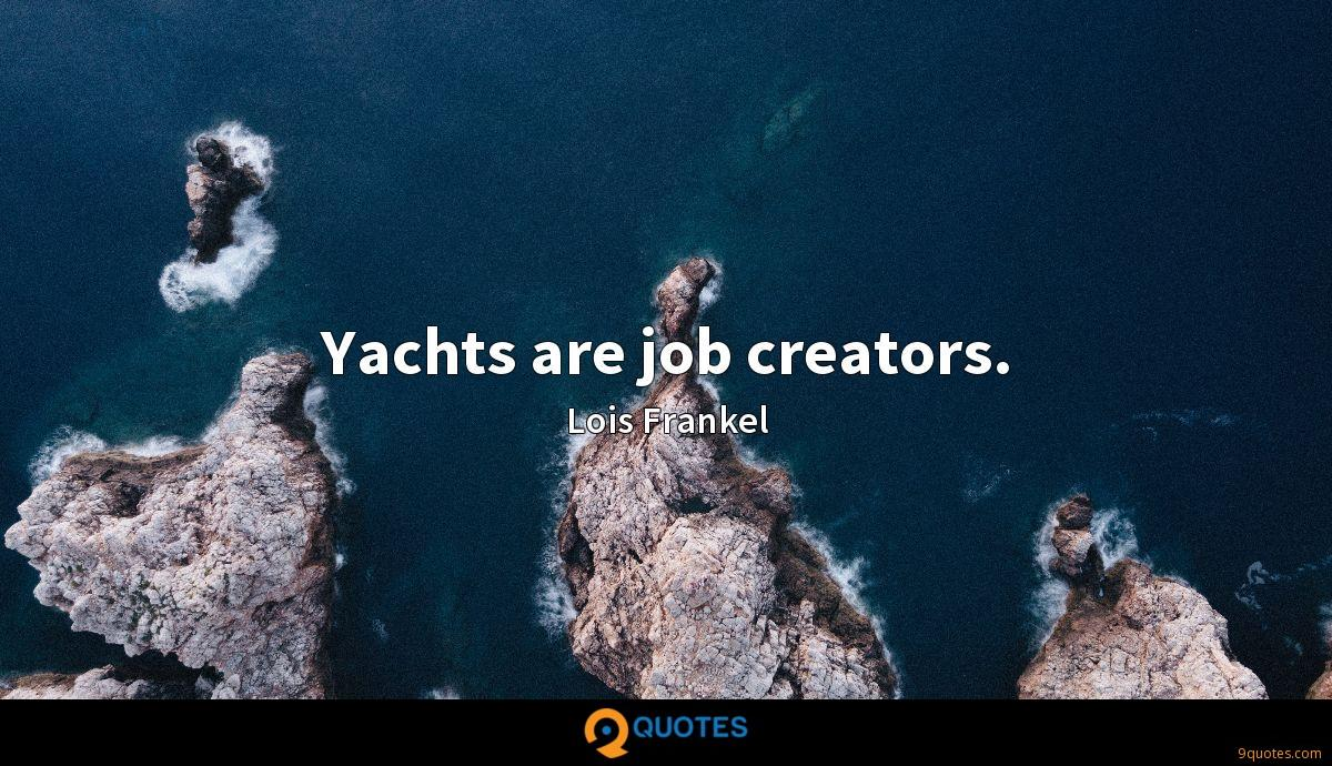 Yachts are job creators.