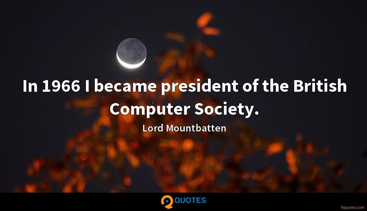 In 1966 I became president of the British Computer Society.
