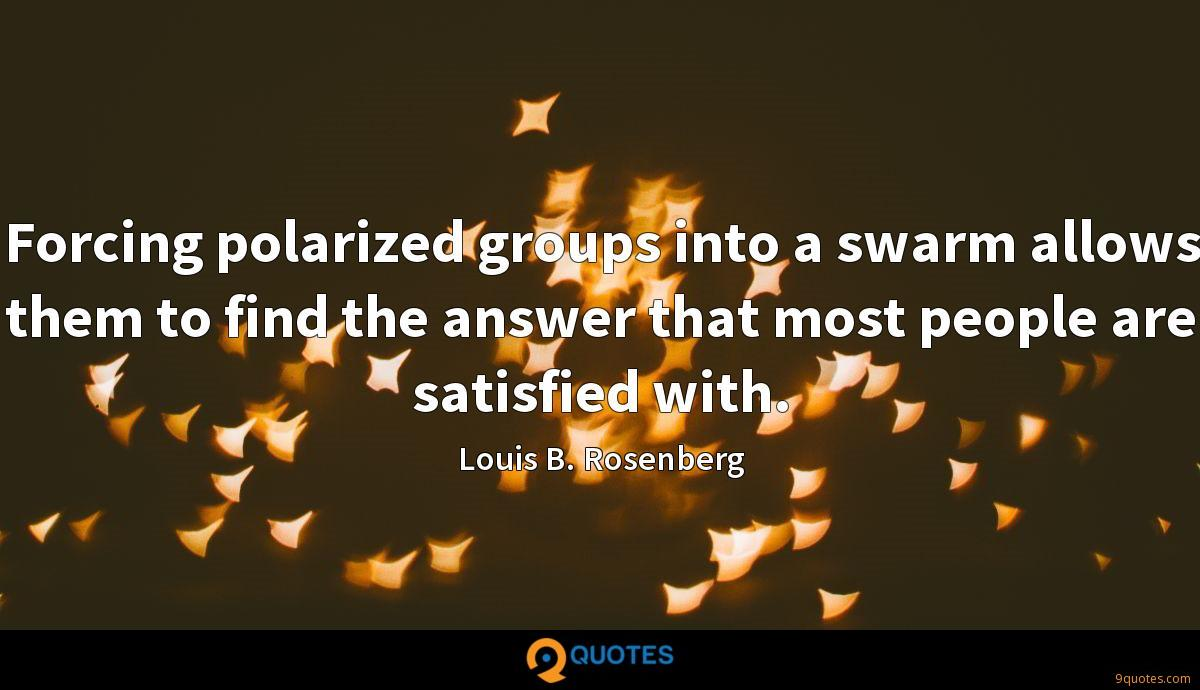 Forcing polarized groups into a swarm allows them to find the answer that most people are satisfied with.