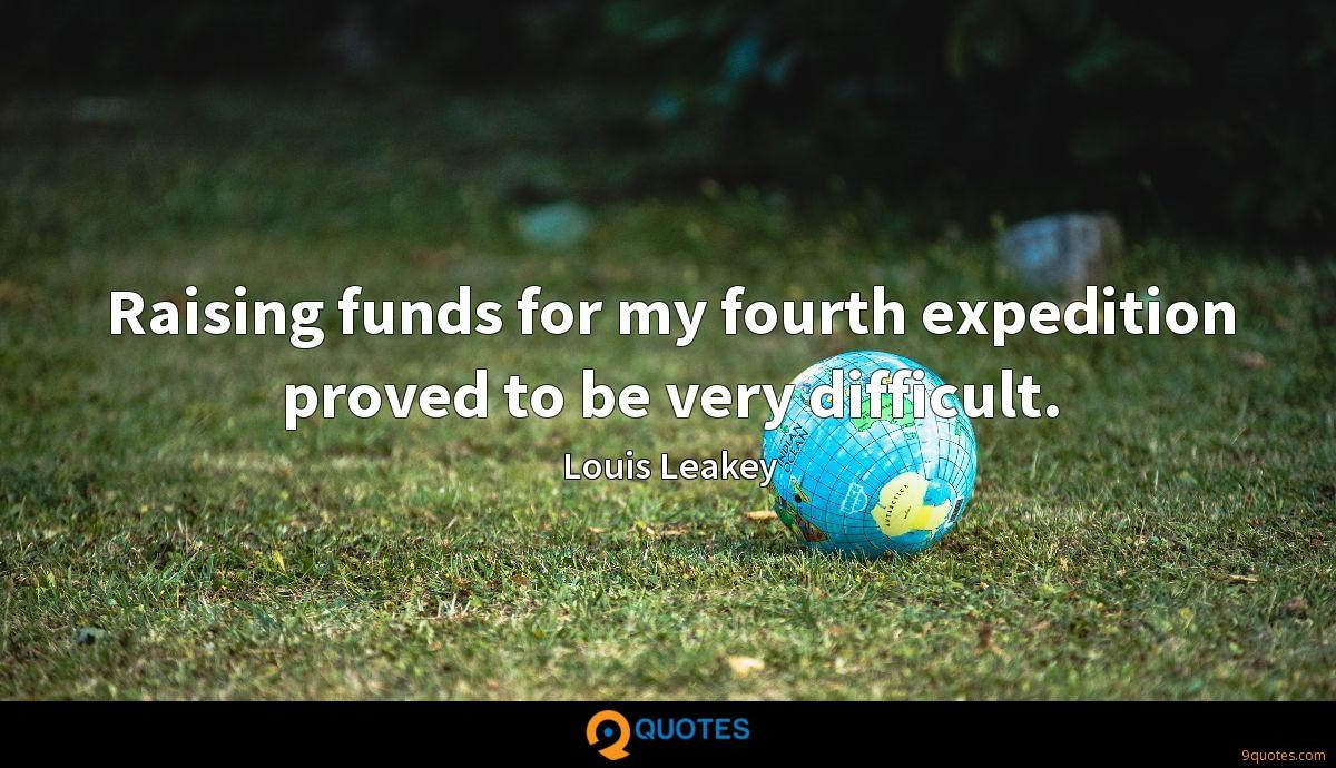Raising funds for my fourth expedition proved to be very difficult.