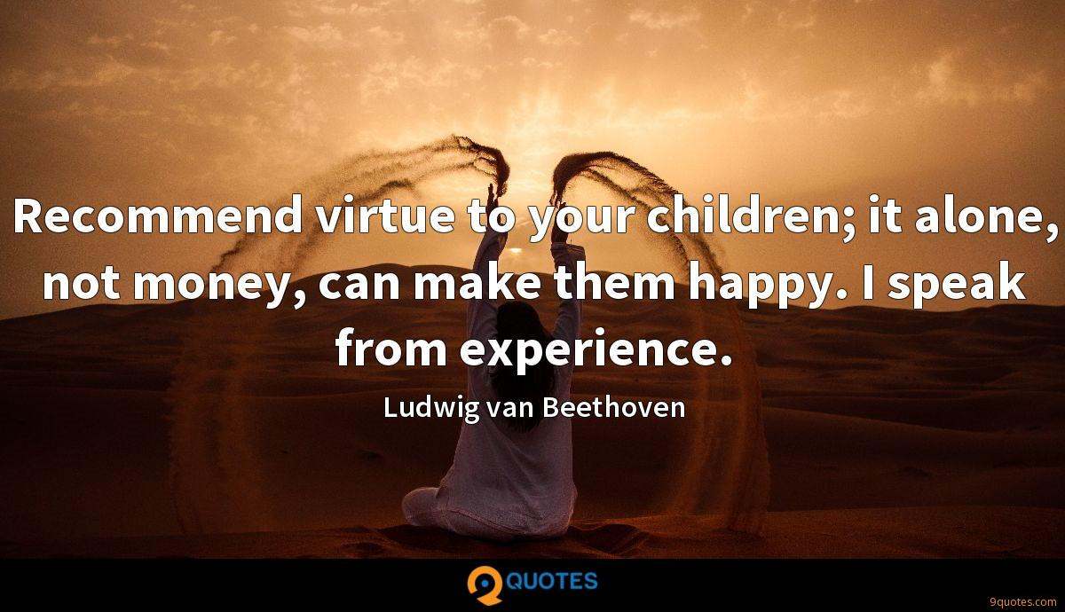 Recommend virtue to your children