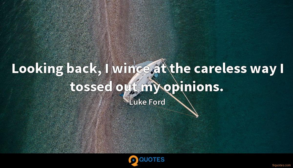 Looking back, I wince at the careless way I tossed out my opinions.