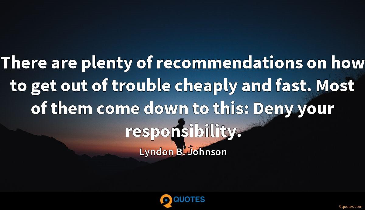 There are plenty of recommendations on how to get out of trouble cheaply and fast. Most of them come down to this: Deny your responsibility.