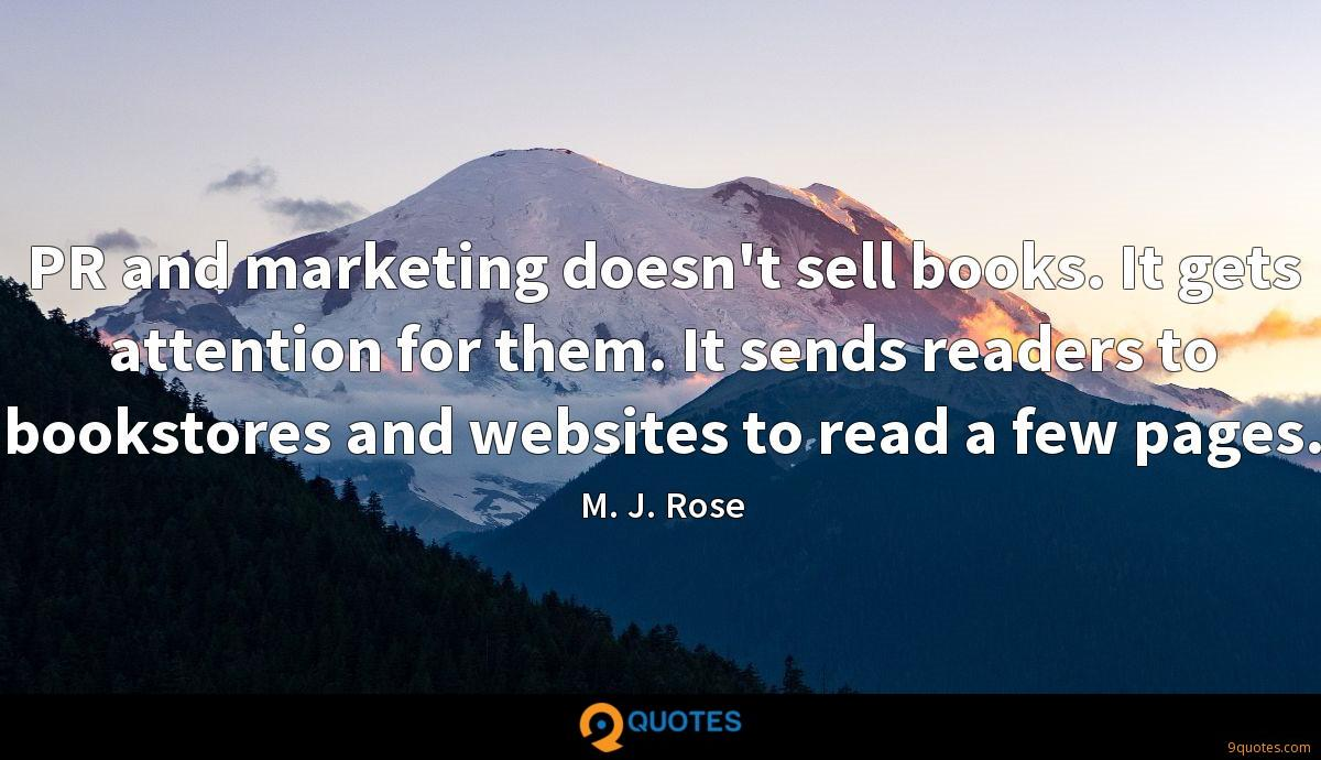 PR and marketing doesn't sell books. It gets attention for them. It sends readers to bookstores and websites to read a few pages.