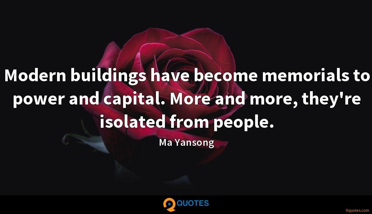 Modern buildings have become memorials to power and capital. More and more, they're isolated from people.