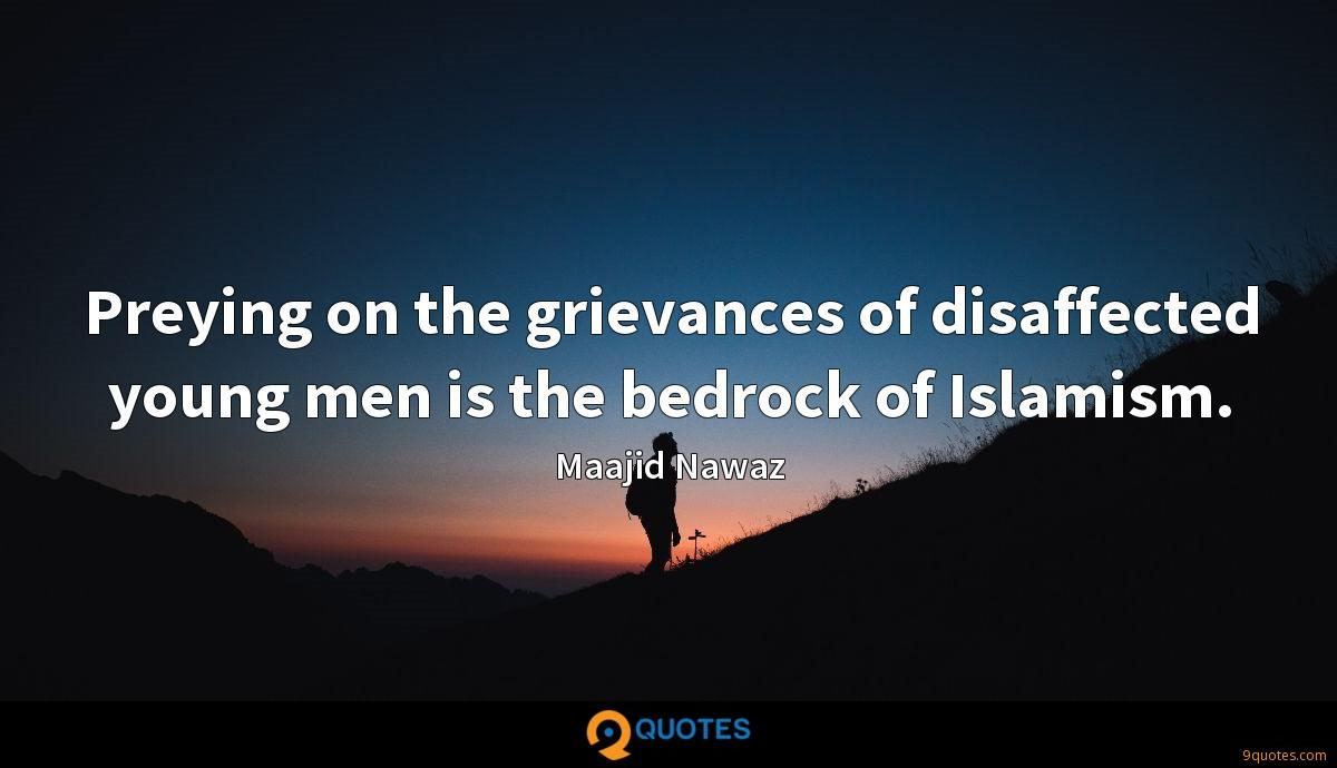 Preying on the grievances of disaffected young men is the bedrock of Islamism.