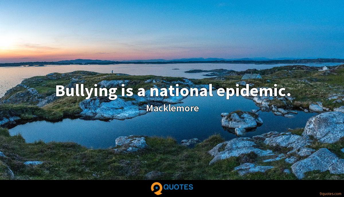 Bullying is a national epidemic.
