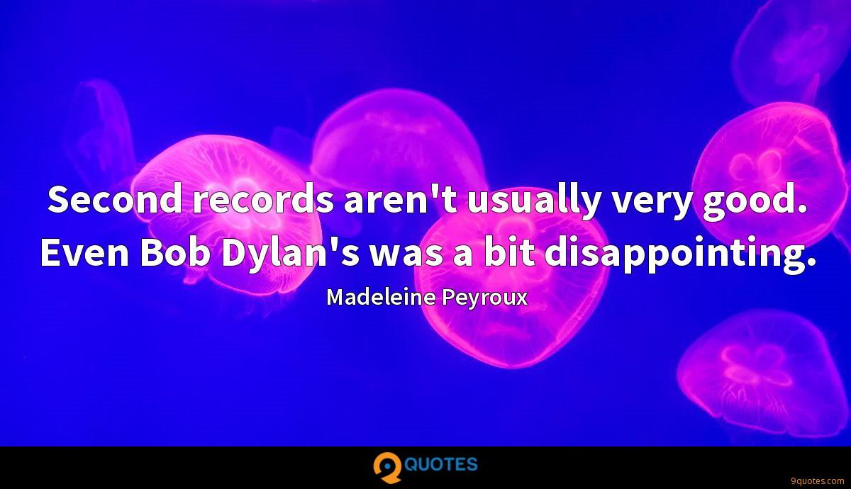 Second records aren't usually very good. Even Bob Dylan's was a bit disappointing.