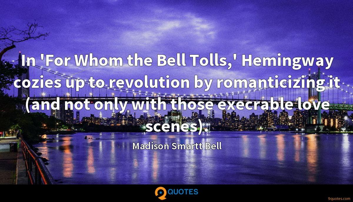 In 'For Whom the Bell Tolls,' Hemingway cozies up to revolution by romanticizing it (and not only with those execrable love scenes).