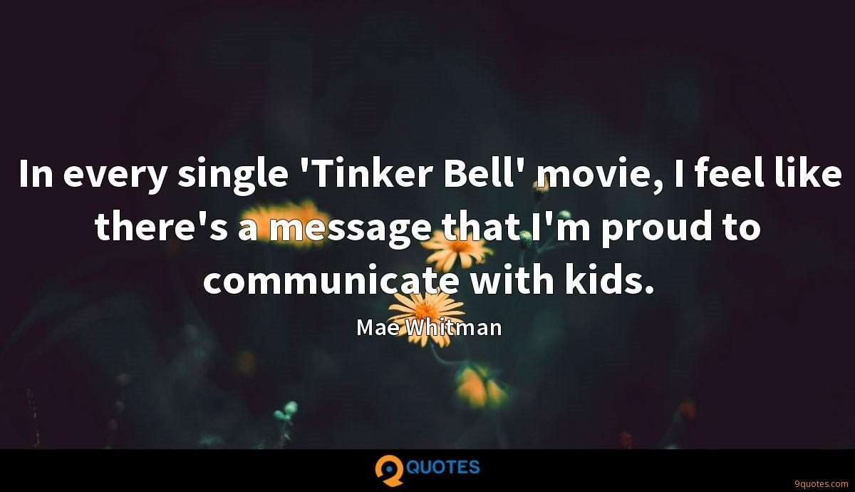 In every single 'Tinker Bell' movie, I feel like there's a message that I'm proud to communicate with kids.