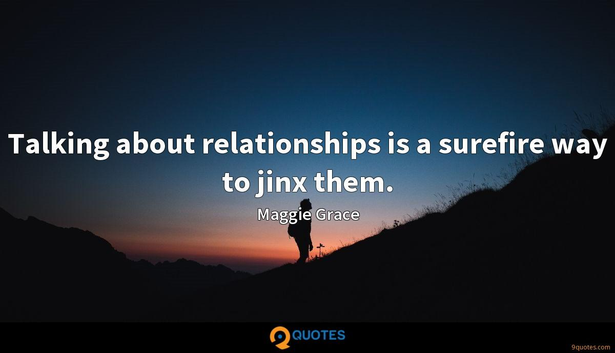 Talking about relationships is a surefire way to jinx them.