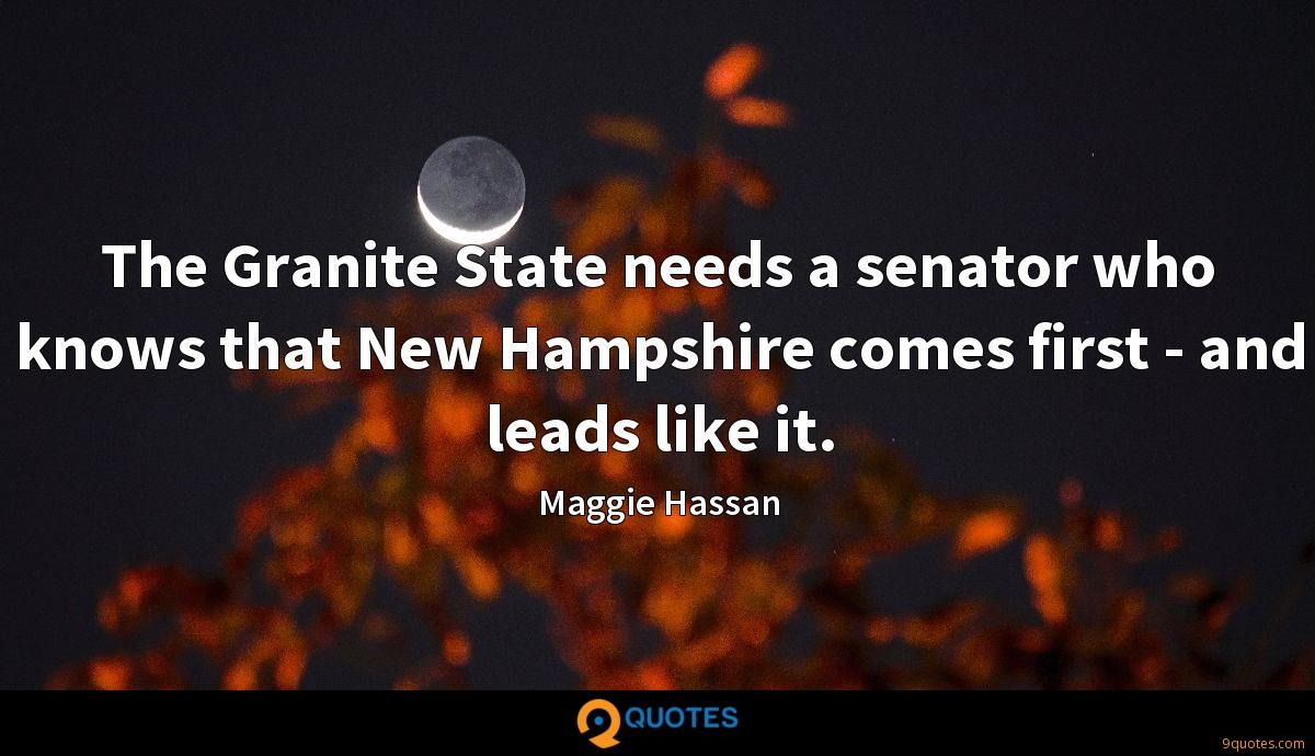 The Granite State needs a senator who knows that New Hampshire comes first - and leads like it.