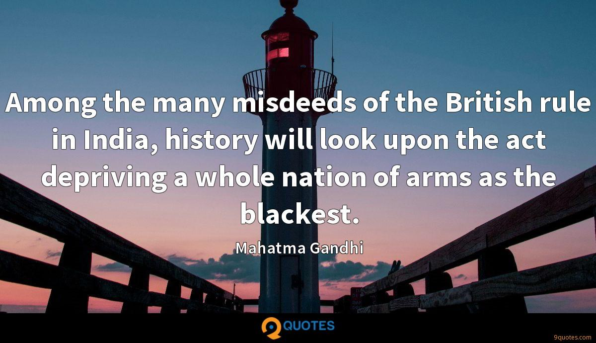 Among the many misdeeds of the British rule in India, history will look upon the act depriving a whole nation of arms as the blackest.