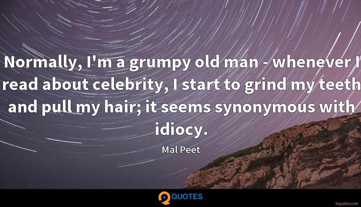 Normally, I'm a grumpy old man - whenever I read about celebrity, I start to grind my teeth and pull my hair; it seems synonymous with idiocy.