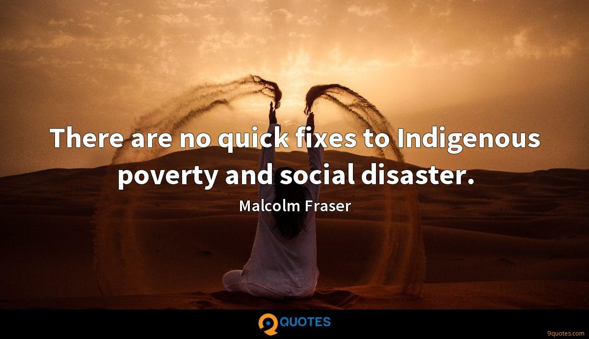 There are no quick fixes to Indigenous poverty and social disaster.