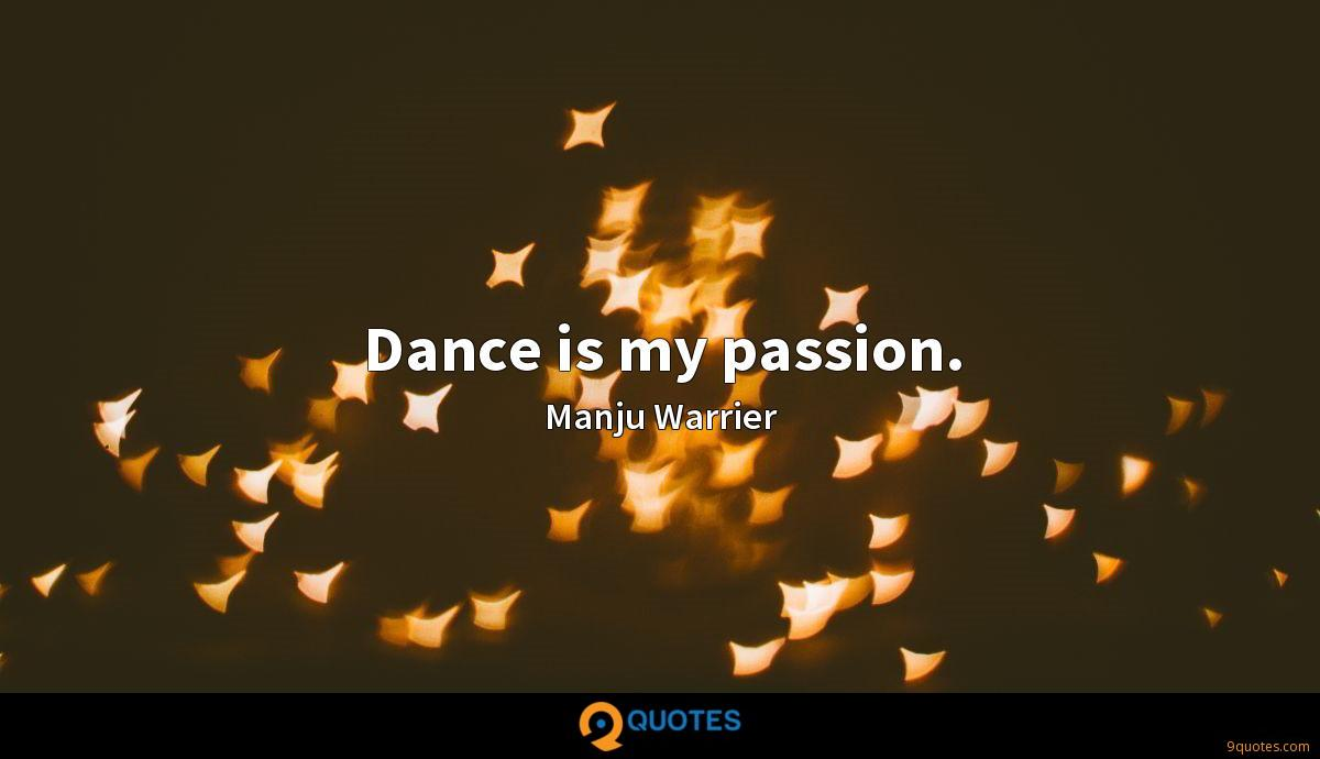 Dance is my passion.