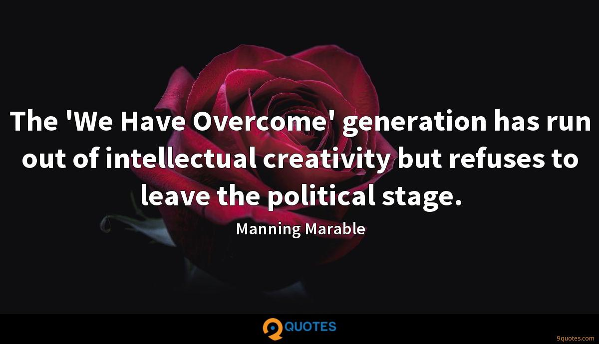 The 'We Have Overcome' generation has run out of intellectual creativity but refuses to leave the political stage.