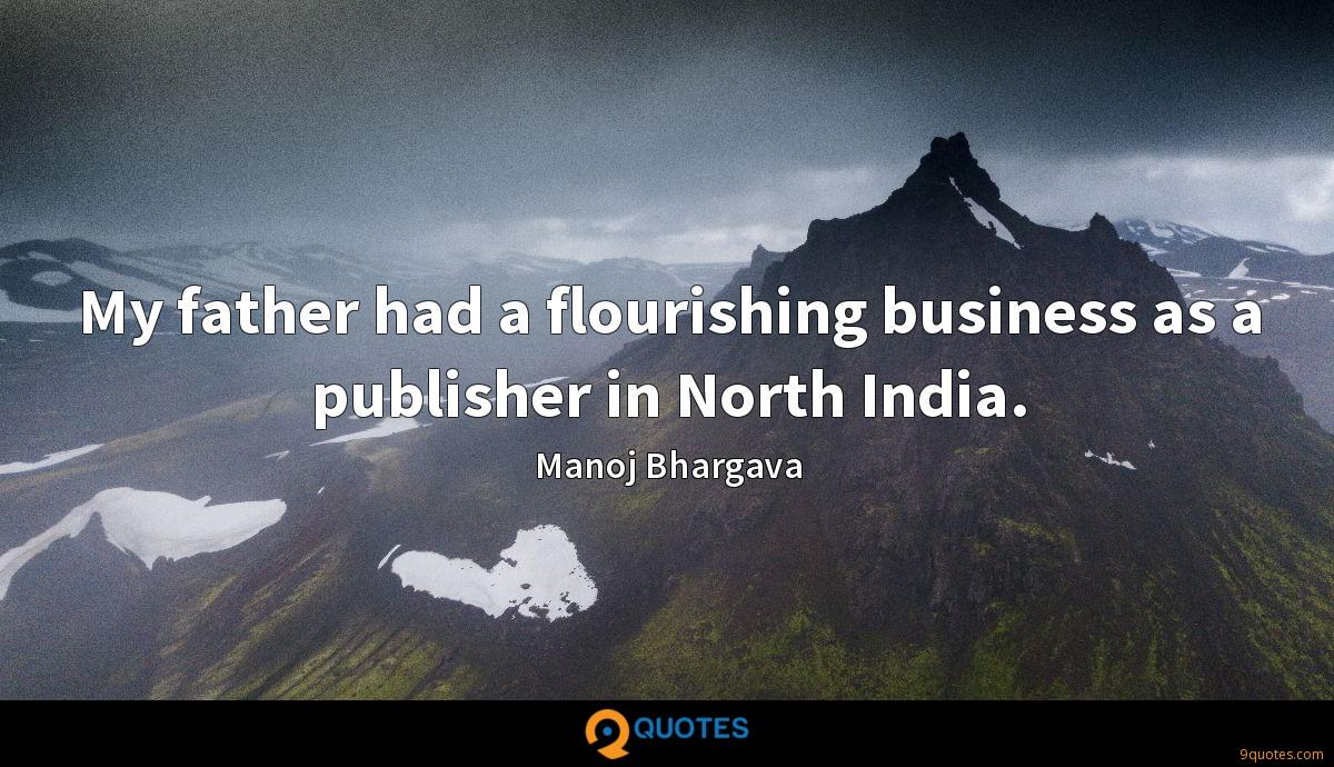 My father had a flourishing business as a publisher in North India.