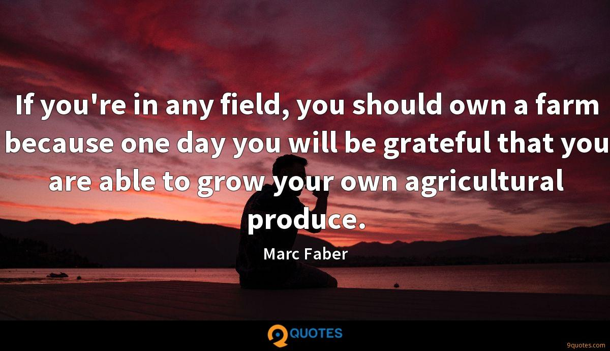 If you're in any field, you should own a farm because one day you will be grateful that you are able to grow your own agricultural produce.