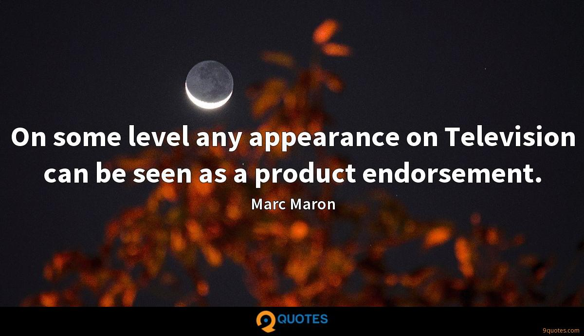 On some level any appearance on Television can be seen as a product endorsement.
