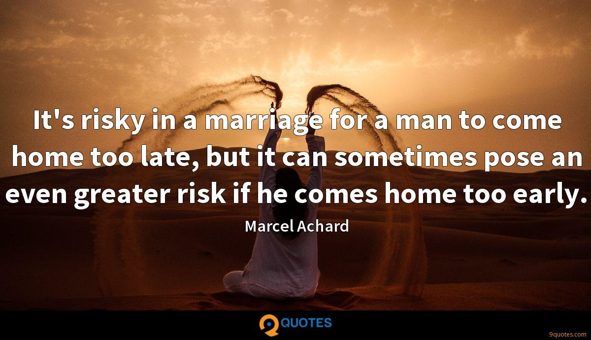 it s risky in a marriage for a man to come home too late