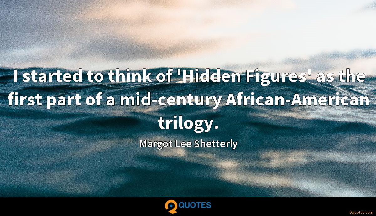 I started to think of 'Hidden Figures' as the first part of a mid-century African-American trilogy.