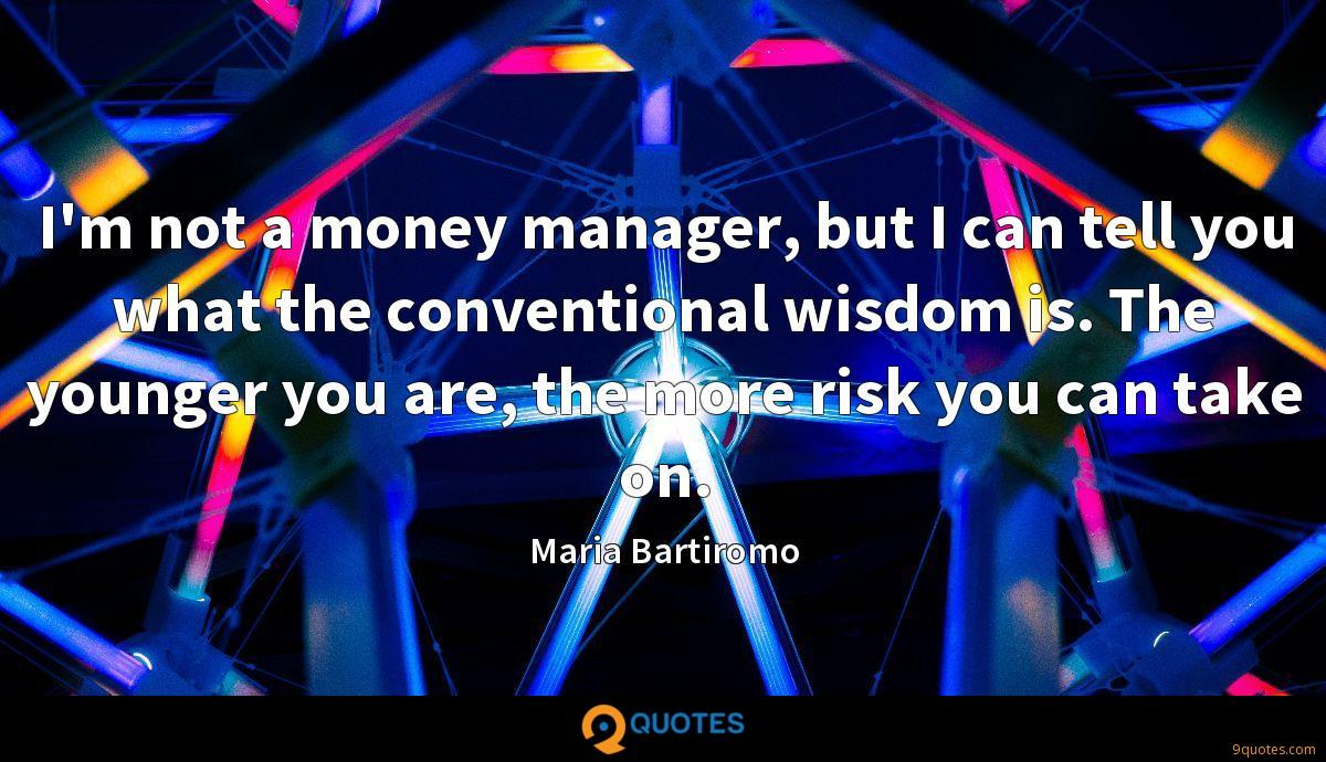 I'm not a money manager, but I can tell you what the conventional wisdom is. The younger you are, the more risk you can take on.