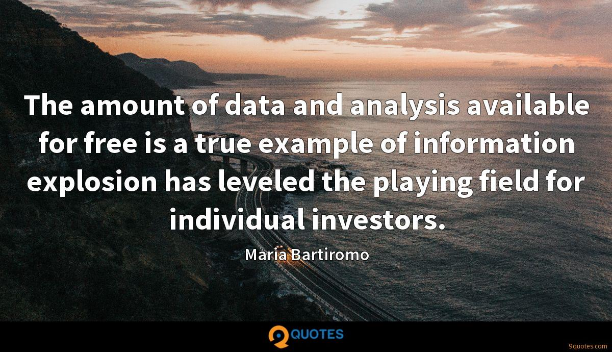 The amount of data and analysis available for free is a true example of information explosion has leveled the playing field for individual investors.