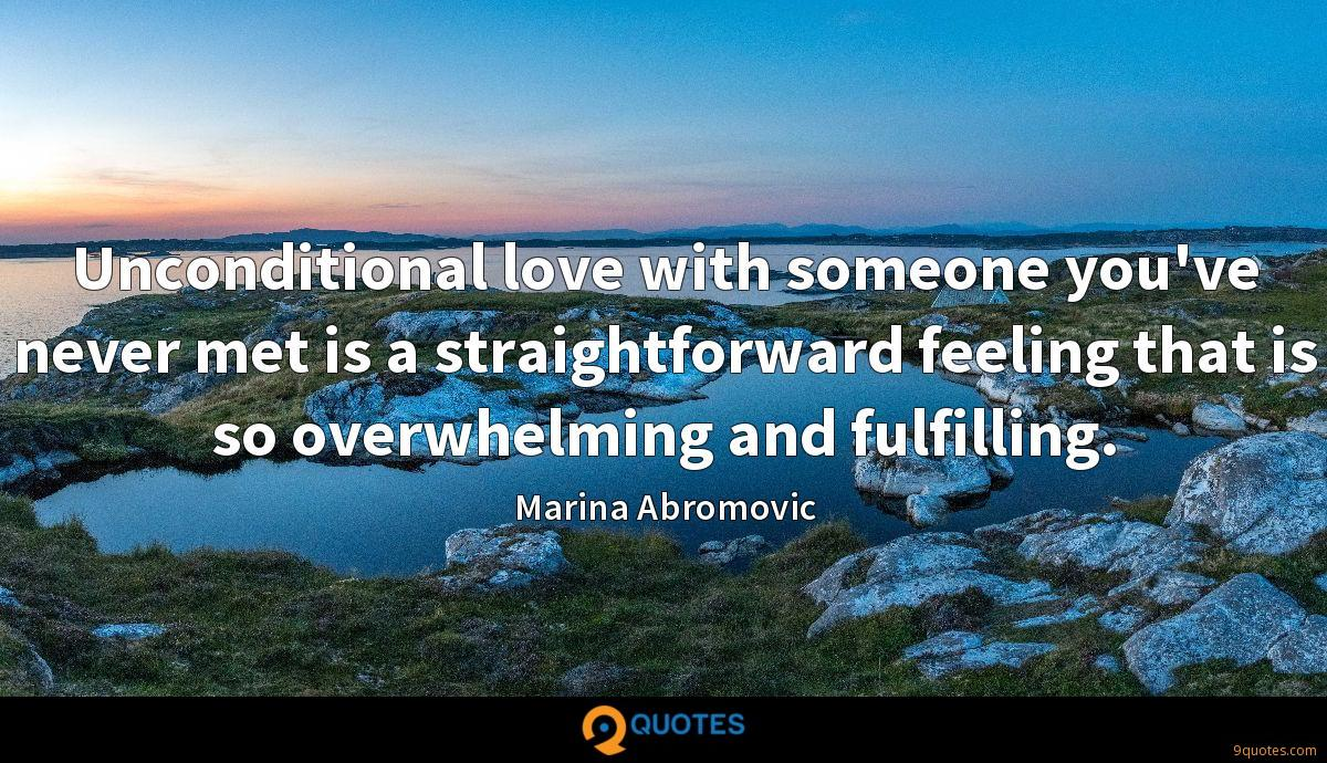 Unconditional love with someone you've never met is a straightforward feeling that is so overwhelming and fulfilling.