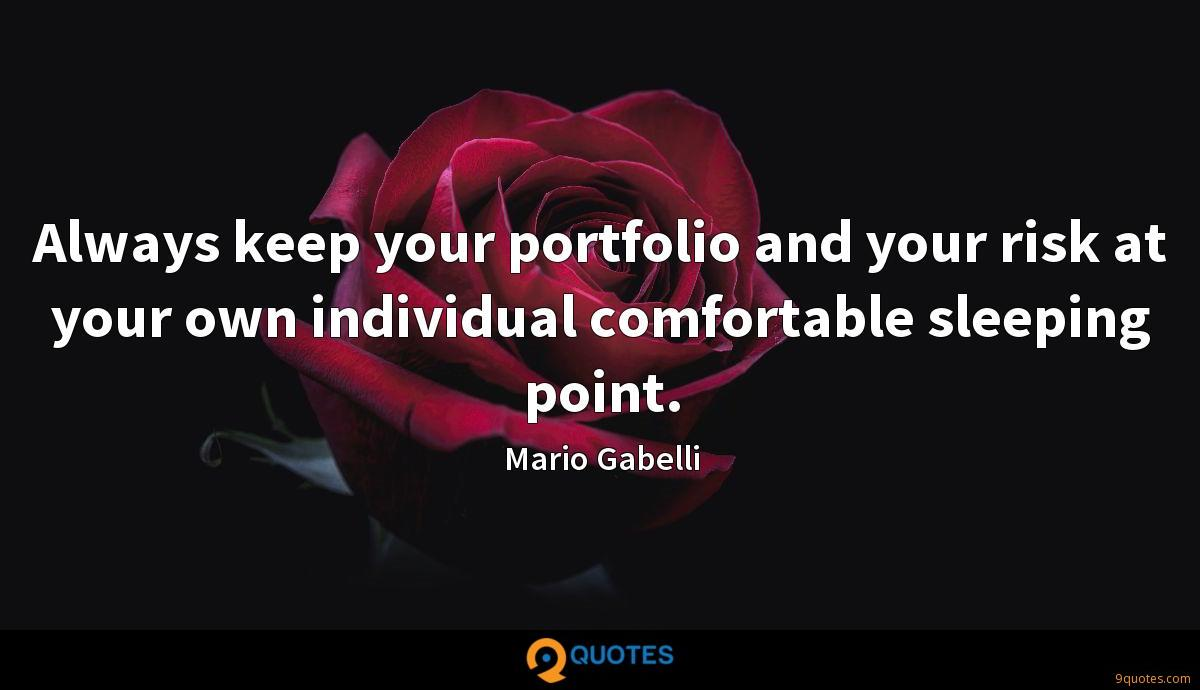 Always keep your portfolio and your risk at your own individual comfortable sleeping point.