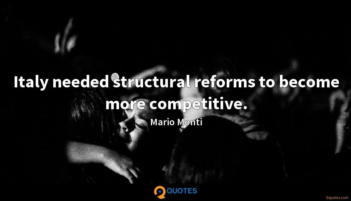 Italy needed structural reforms to become more competitive.