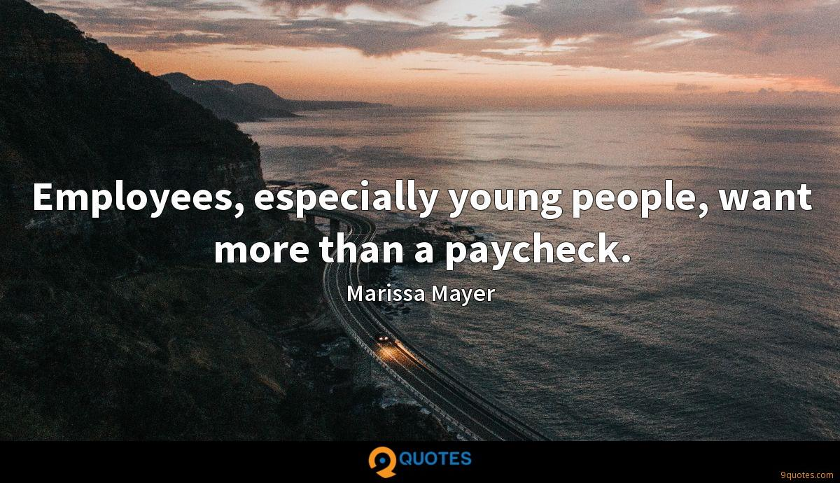 Employees, especially young people, want more than a paycheck.