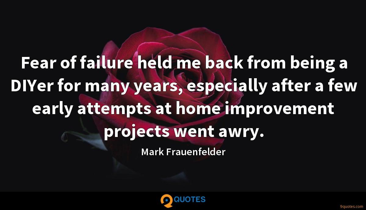 Fear of failure held me back from being a DIYer for many years, especially after a few early attempts at home improvement projects went awry.