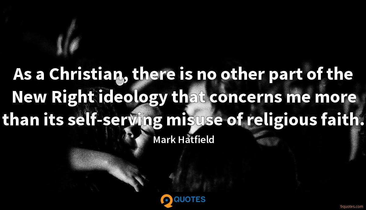 As a Christian, there is no other part of the New Right ideology that concerns me more than its self-serving misuse of religious faith.