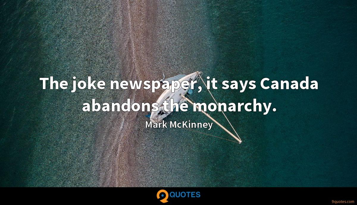 The joke newspaper, it says Canada abandons the monarchy.