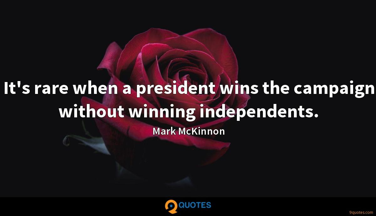 It's rare when a president wins the campaign without winning independents.