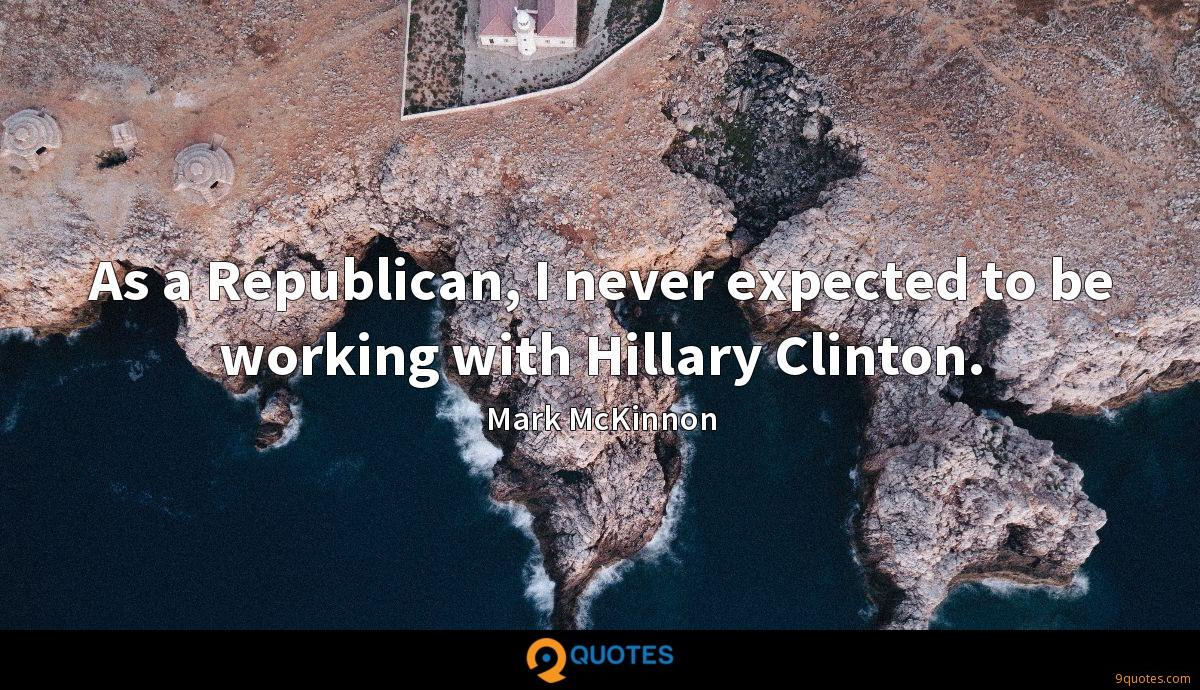 As a Republican, I never expected to be working with Hillary Clinton.