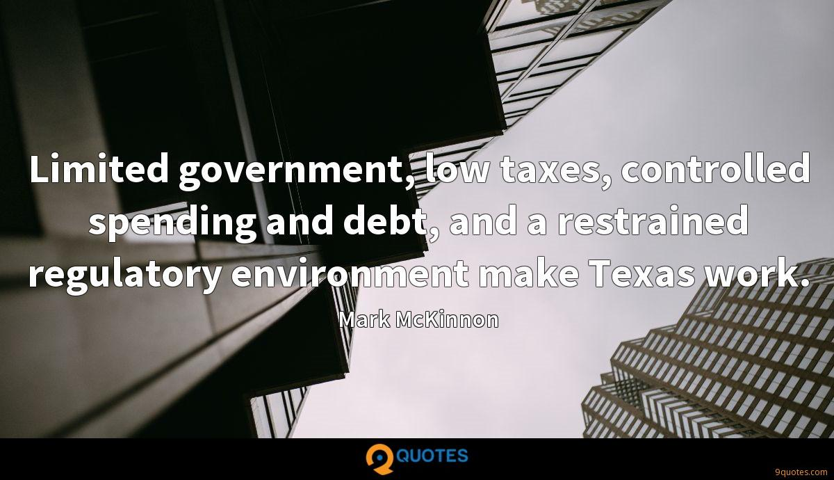 Limited government, low taxes, controlled spending and debt, and a restrained regulatory environment make Texas work.