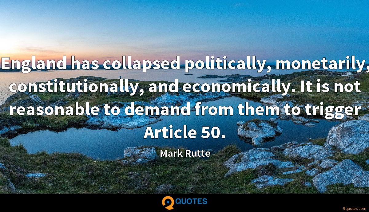 England has collapsed politically, monetarily, constitutionally, and economically. It is not reasonable to demand from them to trigger Article 50.